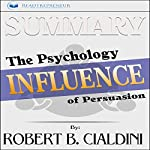 Summary: Influence: The Psychology of Persuasion |  Readtrepreneur Publishing