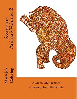 Awesome Animals Volume 2 A Stress Management Coloring Book For Adults