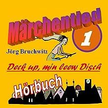 Deck up, min leew Disch (Märchentied 1) Hörbuch von Jörg Bruchwitz Gesprochen von: Jörg Bruchwitz