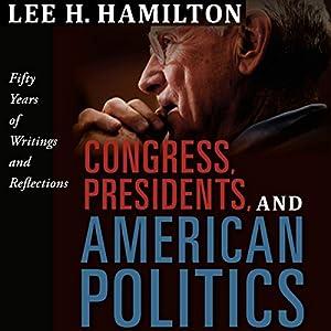 Congress, Presidents, and American Politics Audiobook