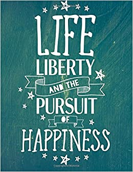 Amazon Com Life Liberty And The Pursuit Of Happiness Happy