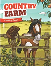 Country Farm Coloring Book: An Adult Coloring Book of Charming Countryside Designs for Creativity, Stress Relief, and Relaxation