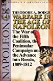 Warfare in the Age of Napoleon-Volume, Theodore A. Dodge, 0857066048