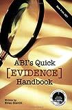 ABI's Quick Evidence Handbook, Slavitt, Evan, 0979274257