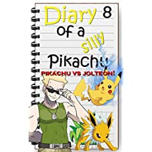 Pikachu vs Jolteon!: Exciting Pokemon Stories (Diary of a Silly Pikachu Book 8)