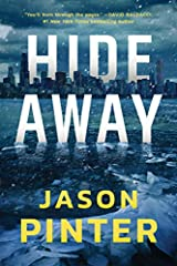 """Pinter is in fine form with Hide Away. You'll burn through the pages."" —David Baldacci                       From the bestselling author of the Henry Parker series comes a page-turning thriller about a vigilante who's despera..."