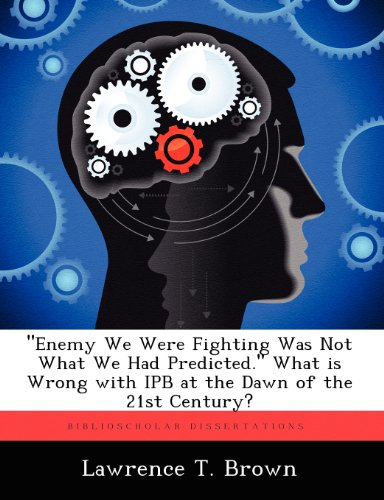 """Enemy We Were Fighting Was Not What We Had Predicted."" What is Wrong with IPB at the Dawn of the 21st Century?"