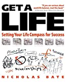 img - for Get a Life: Setting your 'Life Compass' for Success book / textbook / text book