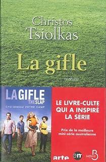 La gifle : [roman], Tsiolkas, Christos