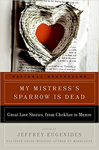 My Mistress's Sparrow Is Dead: Great Love Stories, from