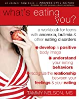 What's Eating You?: A Workbook For Teens With