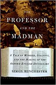 an analysis of the professor and the madman by simon winchester Written by simon winchester, narrated by simon winchester download the app  and start listening to the professor and the madman today - free with a 30 day  trial keep your  on 10-09-08 the meaning of everything audiobook cover art.