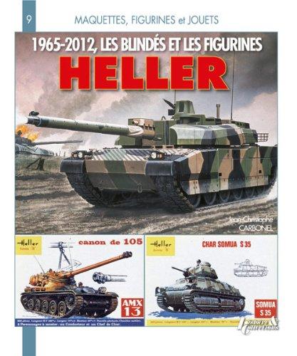 Les Blindes et Figurines Heller 1965-2012 (Maquettes, Figurines Et Jouets)  [Carbonel, Jean-Christophe] (Tapa Blanda)