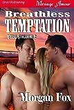 Breathless Temptation [Texas Stallions 2] (Siren Publishing Menage Amour)