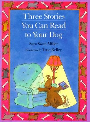 [(Three Stories You Can Read to Your Dog )] [Author: Sara Swan Miller] [Oct-2002] pdf