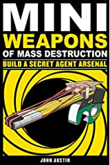Mini Weapons of Mass Destruction 2: Build a Secret Agent Arsenal Paperback