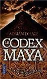 Le codex Maya par Adrian d' Hagé