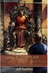 Jack Templar And The Lord Of The Werewolves: The Jack Templar Chronicles (Volume 4) Paperback