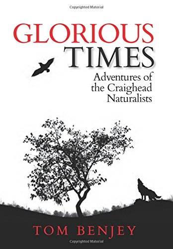 Glorious Times: Adventures of the Craighead Naturalists pdf epub