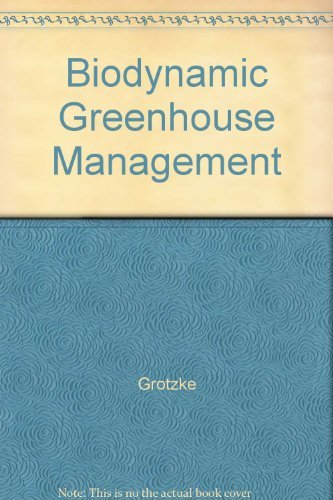 Biodynamic Greenhouse Management