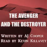 The Avenger and the Destroyer | AJ Cooper