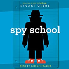 Spy School: Spy School Series, Book 1 Audiobook by Stuart Gibbs Narrated by Gibson Frazier