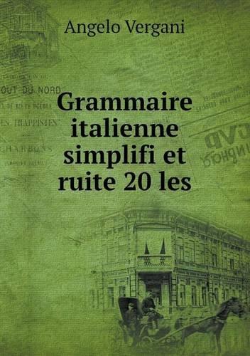 Grammaire italienne simplifi et ruite 20 les (French Edition) ebook