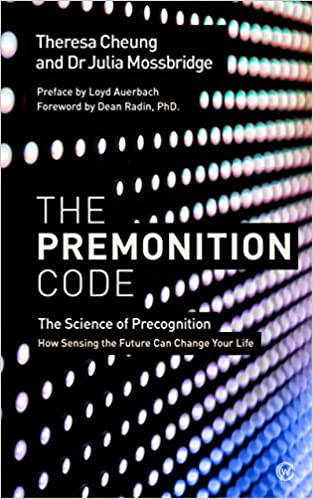 The Premonition Code: The Science of Precognition, How Sensing the