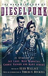 The Mammoth Book of Dieselpunk (The Mammoth Book Series)
