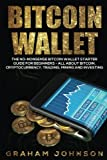 Bitcoin Wallet: The No-Nonsense Bitcoin Wallet Starter Guide for Beginners – All About Bitcoin, Cryptocurrency, Trading, Mining and Investing (Cryptocurrency Series) (Volume 4) Picture