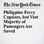 Philippine Ferry Capsizes, but Vast Majority of Passengers Are Saved | Hannah Beech