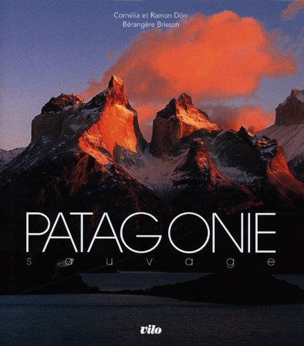 Patagonie sauvage Ramon Dörr
