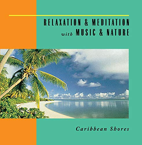 Relaxation & Meditation with Music & Nature: Caribbean Shores