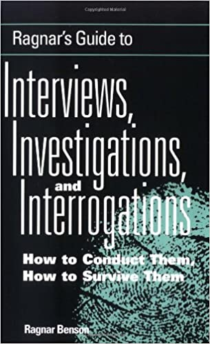 Ragnars guide to interviews investigations and interrogations ragnars guide to interviews investigations and interrogations how to conduct them how to survive them fandeluxe Choice Image
