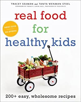 Real Food for Healthy Kids by [Steel, Tanya Wenman, Seaman, Tracey]