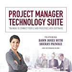 Project Manager Technology Suite: Training to Connect People and Processes with Software | Sherry Prindle,Dawn Jones