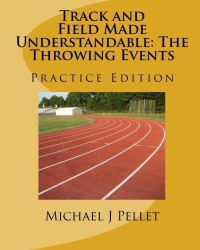 Track and Field Made Understandable: The Throwing Events: Practice Edition (Discus Throwing)