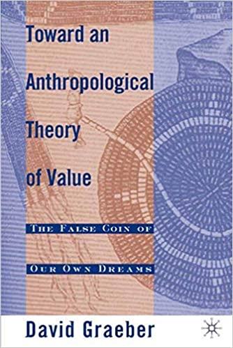 toward-an-anthropological-theory-of-value: david-graeber: 9780312240455:  Amazon.com: Books