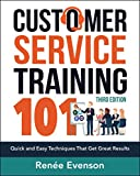 img - for Customer Service Training 101: Quick and Easy Techniques That Get Great Results book / textbook / text book
