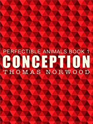 Conception Part I (Perfectible Animals Book 0) (English Edition)
