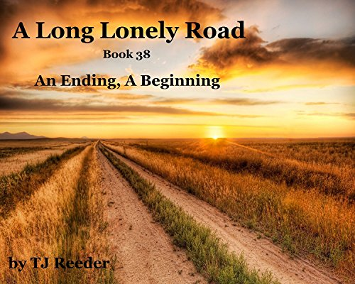 A Long lonely road, An ending, A beginning. book 38 by [Reeder, TJ]