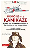 Memoirs of a Kamikaze: A World War II Pilot's Inspiring Story of Survival, Honor and Reconciliation