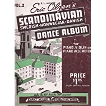 Eric Olzen's Scandinavian Dance Album Swedish-Norwegian-Danish For Piano, Violin or Piano Accordion Volume 2