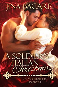 A Soldier's Italian Christmas (O'Casey Brothers in Arms Book 1) by [Bacarr, Jina]