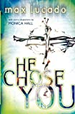 He Chose You, Max Lucado, 0849977894