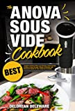 #5: Anova Sous Vide Cookbook: Best Complete Effortless Meals and Perfectly Cooked Recipes Crafting at Home through a Modern Technique with Restaurant-Quality ... Circulator (Best Sous Vide Cooking Book 1)
