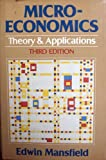 Microeconomics : Theory and Applications, Mansfield, Edwin, 0393099288