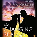 The Changing Season Audiobook by Steven Manchester Narrated by Josh Hurley
