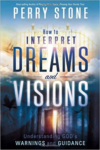 How To Interpret Dreams And Visions Understanding Gods Warnings