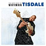 : The Very Best Of Wayman Tisdale